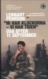 """""""Ni har klockorna - vi har tiden"""" USA efter 11 september - Lennart Pehrson, Miroslav Sokcic"""