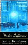 Undue Influence - Anita Brookner