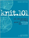 Knit.101: The Indispensable Self-Help Guide to Knitting and Crochet - Daryl Brower