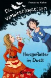 Herzgeflatter im Duett - Franziska Gehm, Dagmar Henze