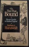 The Ties That Bound: Peasant Families in Medieval England - Barbara A. Hanawalt