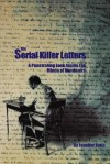 The Serial Killer Letters: A Penetrating Look Inside the Minds of Murderers - Jennifer Furio