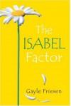 The Isabel Factor - Gayle Friesen