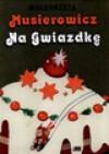 Musierowicz na Gwiazdkę - Małgorzata Musierowicz