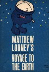 Matthew Looney's Voyage to the Earth (Matthew and Maria Looney, #1) - Jerome Beatty Jr., Gahan Wilson