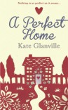A Perfect Home - Kate Glanville