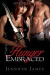 Hunger Embraced - Jennifer  James