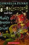 Ghosthunters #4: Ghosthunters and the Muddy Monster of Doom! - Cornelia Funke