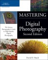 Mastering Digital Photography (Mastering) - David D. Busch