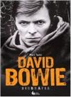 David Bowie. Biografia - Marc Spitz