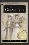 The Grand Tour - Patricia C. Wrede, Caroline Stevermer