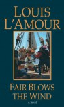 Fair Blows the Wind - Louis L'Amour