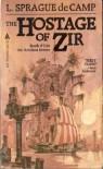 The Hostage of Zir - L. Sprague de Camp