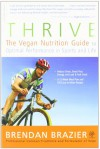 Thrive: The Vegan Nutrition Guide to Optimal Performance in Sports and Life - Brendan Brazier, Hugh Jackman