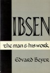 Ibsen: The Man and His Work (Paperback) - Edvard Beyer, Marie Wells