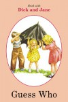 Guess Who (Read with Dick and Jane (Grosset & Dunlap Sagebrush)) - Grosset & Dunlap Inc.