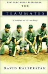 The Teammates: A Portrait of Friendship - David Halberstam
