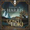 The Gospel of Loki (Unabridged) - Joanne M. Harris