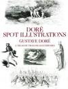 Dore Spot Illustrations: A Treasury from His Masterworks - Gustave Doré, Carol Belanger-Grafton