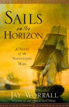 Sails on the Horizon: A Novel of the Napoleonic Wars - Jay Worrall