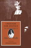 Crusade for Justice: The Autobiography of Ida B. Wells (Negro American Biographies and Autobiographies) - Ida B. Wells, Ida B. Wells, Ada B. Wells, Alfreda M. Duster