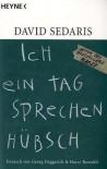 Ich ein Tag sprechen hübsch - David Sedaris, Harry Rowohlt