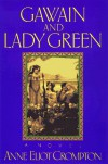Gawain and Lady Green - Anne Eliot Crompton