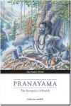 Pranayama: The Energetics of Breath - Andre van Lysbeth
