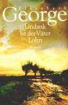 Undank ist der Väter Lohn (Inspector Lynley, #10) - Elizabeth  George, Mechtild Sandberg-Ciletti