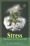Stress: Climbing Out of Its Pits with God - Steven Haymon