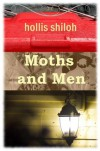 Moths and Men - Hollis Shiloh
