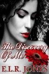 The Discovery of Me - E.L.R. Jones