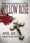 Five, Six ... Grab your crucifix - Willow Rose