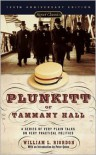 Plunkitt of Tammany Hall: A Series of Very Plain Talks on Very Practical Politics (Signet Classics) - William L. Riordan, Peter Quinn