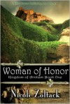 Kingdom of Arnhem Book One: Woman of Honor - Nicole Zoltack