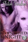 Tarnished Knight (Grimm's Circle, #4) - Shiloh Walker