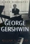 George Gershwin: A New Biography - William G. Hyland