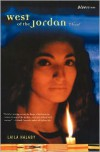 West of the Jordan: A Novel - Laila Halaby