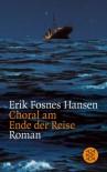 Choral am Ende der Reise (Taschenbuch) - Erik Fosnes Hansen