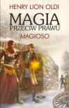 Magia przeciw Prawu: Magiozo - H.L.Oldie, Henry Lion Oldi, Andrzej Sawitski