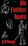 His Faithful Squire - K.D. Sarge