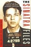 The Sinatra Files: The Secret FBI Dossier - Tom Kuntz, Phil Kuntz
