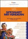 Spessart mit Kindern: 700 Ausflüge und Aktivitäten rund ums Jahr - Maria Bonifer