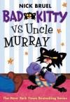 Bad Kitty vs Uncle Murray - Nick Bruel