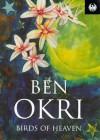 Birds of Heaven - Ben Okri