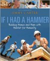 If I Had a Hammer: Building Homes and Hope with Habitat for Humanity - David Rubel, Jimmy Carter