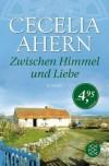 Zwischen Himmel Und Liebe Roman - Cecelia Ahern