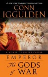 Emperor: The Gods of War: A Novel of Julius Caesar - Conn Iggulden