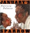 January's Sparrow - Patricia Polacco