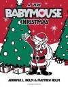 A Very Babymouse Christmas - Jennifer L. Holm, Matthew Holm